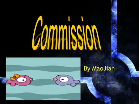 How to talk ab By MaoJian. Could you give a definition of commission and discount in English?  A commission is an amount of money paid to sb for selling.