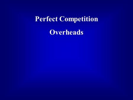 Perfect Competition Overheads. Market Structure Market structure refers to all characteristics of a market that influence the behavior of buyers and sellers,
