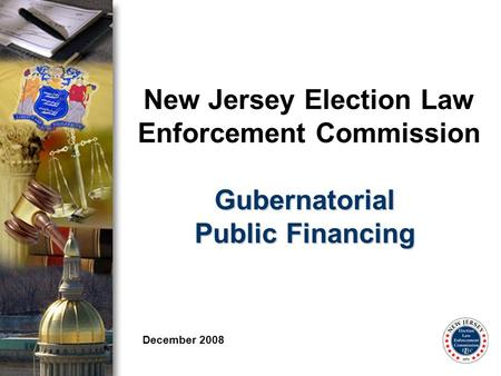 New Jersey Election Law Enforcement Commission December 2008 Gubernatorial Public Financing.