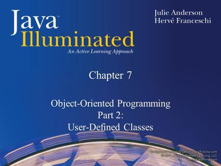 Chapter 7 Object-Oriented Programming Part 2: User-Defined Classes.
