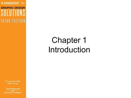 Chapter 1 Introduction. Objectives (1 of 2) Define graphic design. Understand the place graphic design has in our world. Become familiar with the major.