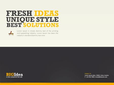 FRESH IDEAS Lorem Ipsum is simply dummy text of the printing and typesetting industry. Lorem Ipsum has been the industry's standard dummy text ever UNIQUE.