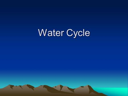 Water Cycle. What is the water cycle? This is how water circulates through our environment Water changes from water to gas over and over again to complete.