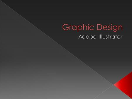  Graphic design can be thought of as a visual language that is used to convey a message to an audience.  A graphic design is a visual representation.