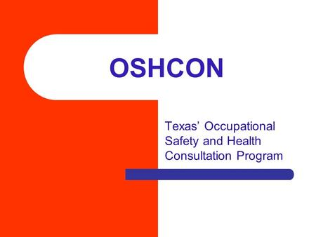 OSHCON Texas' Occupational Safety and Health Consultation Program.