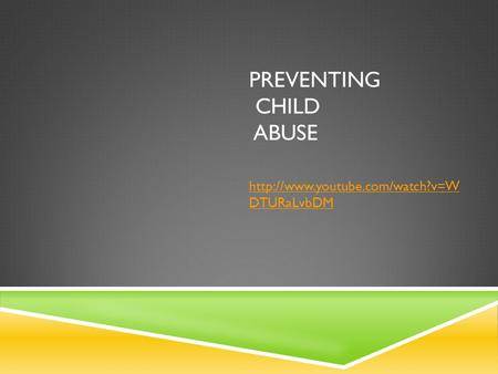 PREVENTING CHILD ABUSE  DTURaLvbDM.
