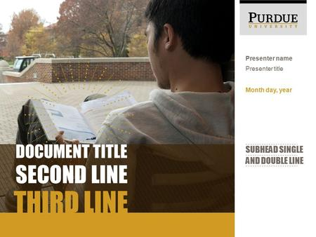 THIRD LINE DOCUMENT TITLE SECOND LINE Month day, year Presenter name Presenter title SUBHEAD SINGLE AND DOUBLE LINE.