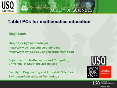 Tablet PCs for mathematics education Birgit Loch