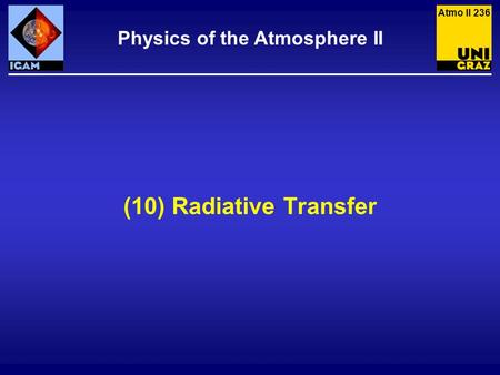 (10) Radiative Transfer Physics of the Atmosphere II Atmo II 236.