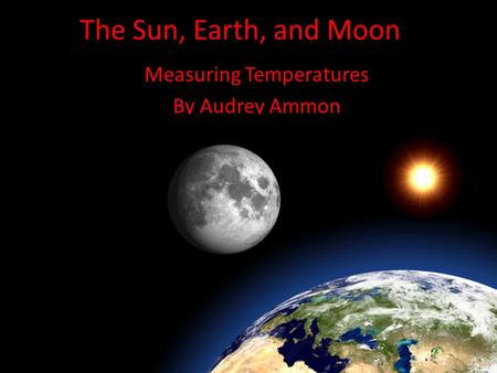 Measuring Temperatures By Audrey Ammon