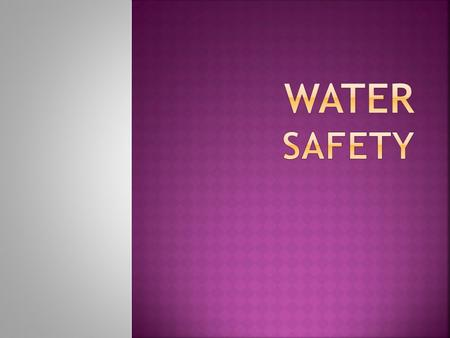  What determines the safety of a water source and how potable it is?  Potable – safe for humans to drink  Biological, physical, and chemical variables.