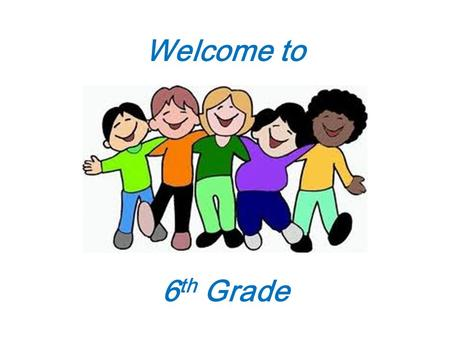 Welcome to 6 th Grade. 6 th Grade Team Mrs. Martinski Science room 200 & Social Studies Mrs. Combs Math room 210 & Character Ed Mrs. Fritz Reading room.