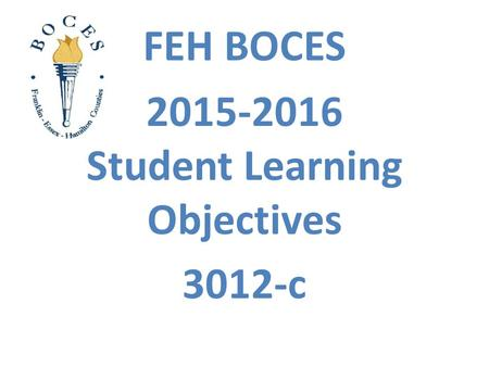 FEH BOCES 2015-2016 Student Learning Objectives 3012-c.