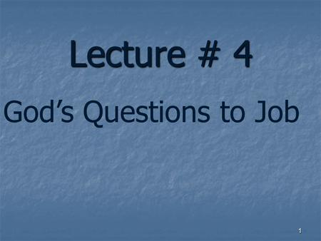 Lecture # 4 1 God's Questions to Job. Without the Bible 2 You can believe in a Creator.