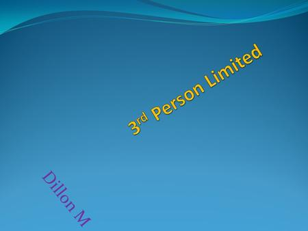 Dillon M. 3 rd Person Limited Third person limited point of view is a method of storytelling in which the narrator knows only the thoughts and feelings.