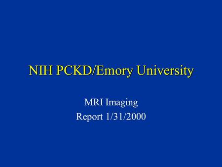 NIH PCKD/Emory University MRI Imaging Report 1/31/2000.