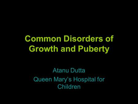 Common Disorders of Growth and Puberty