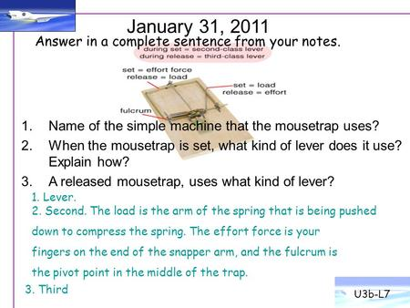 January 31, 2011 Answer in a complete sentence from your notes.