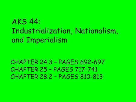 AKS 44: Industrialization, Nationalism, and Imperialism