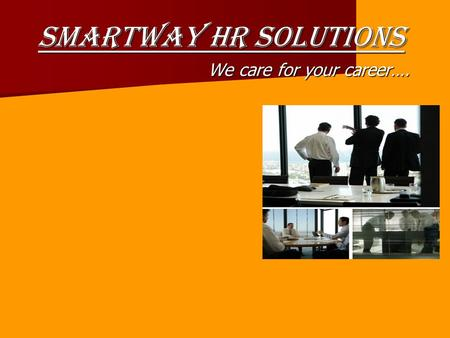 Smartway HR Solutions We care for your career…. We care for your career….