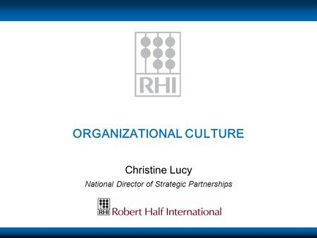 Christine Lucy National Director of Strategic Partnerships ORGANIZATIONAL CULTURE.