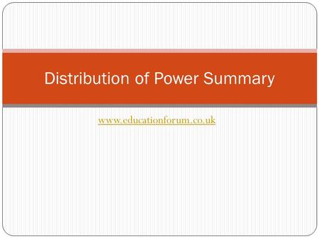 Www.educationforum.co.uk Distribution of Power Summary.