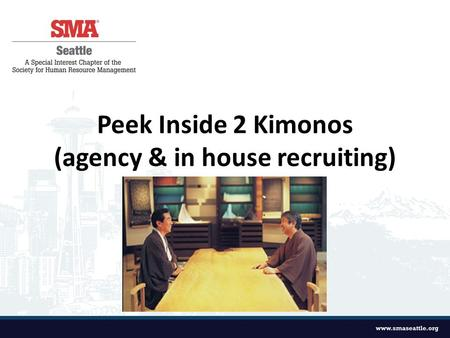Peek Inside 2 Kimonos (agency & in house recruiting)