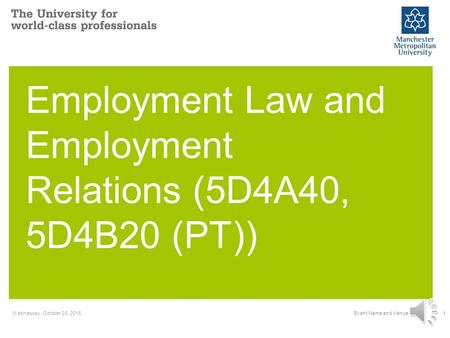 Wednesday, October 28, 2015Event Name and Venue1 Employment Law and Employment Relations (5D4A40, 5D4B20 (PT))