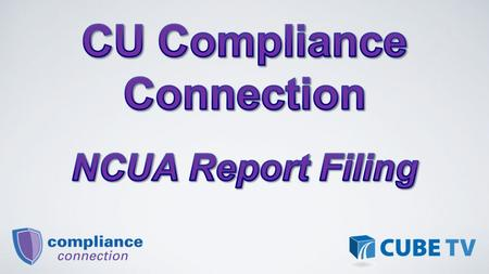 Credit union electronic filing will:  Reduce the expenses of printing and mailing paper forms;  Reduce NCUA operating costs;  Reduce staff processing.