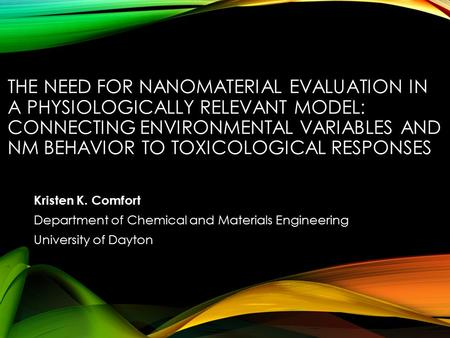THE NEED FOR NANOMATERIAL EVALUATION IN A PHYSIOLOGICALLY RELEVANT MODEL: CONNECTING ENVIRONMENTAL VARIABLES AND NM BEHAVIOR TO TOXICOLOGICAL RESPONSES.