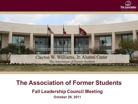 The Association of Former Students Fall Leadership Council Meeting October 29, 2011.