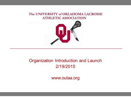 Organization Introduction and Launch 2/19/2015 www.oulaa.org.