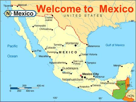 Welcome to Mexico. The capital of Mexico is Mexico City.