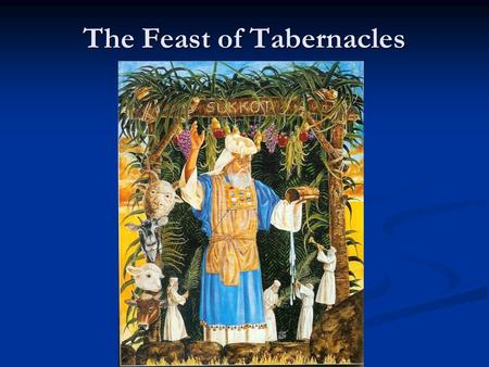 The Feast of Tabernacles. Overview The third of the great Fall Feasts on the fifteenth day of the month. The third of the great Fall Feasts on the fifteenth.