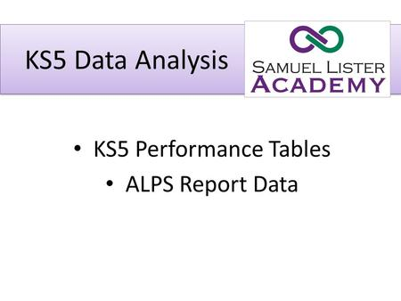 KS5 Data Analysis KS5 Performance Tables ALPS Report Data.