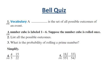 Bell Quiz. Objectives Identify whether events are independent or dependent. Apply the rules of probability to determine the probability of an event.