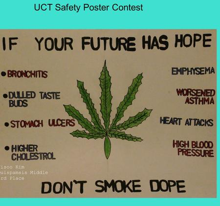 UCT Safety Poster Contest. Why is this an important topic for students? Keeps you safe! Keeps others safe! Could your poster save a life? How?