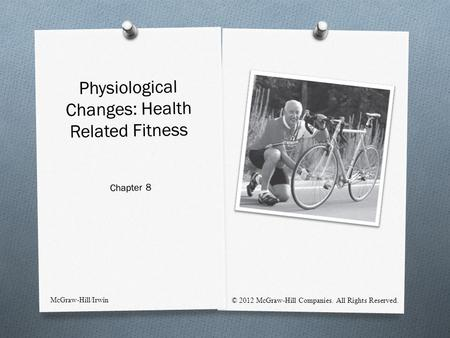 Physiological Changes: Health Related Fitness