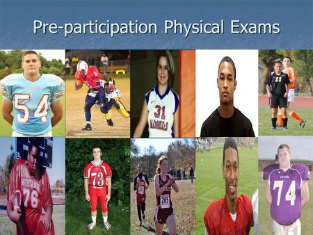 Pre-participation Physical Exams. Objectives Determine the need for PPEs Determine the need for PPEs Understand the goals of PPEs Understand the goals.
