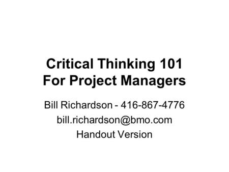 critical thinking in project management Fifteen positive examples of critical thinking we all encounter opportunities in our daily lives to engage problems and decisions using strong critical thinking everyone needs to think ahead, to plan and to problem solve more about critical thinking.