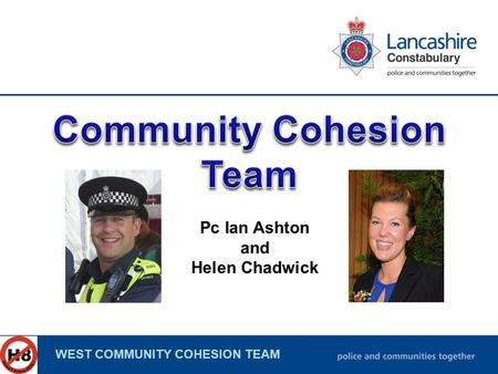 WEST COMMUNITY COHESION TEAM Pc Ian Ashton and Helen Chadwick.