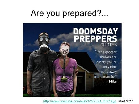 Are you prepared?...  start 2:27.