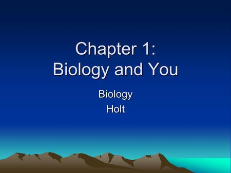 Chapter 1: Biology and You