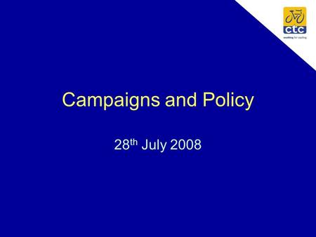 Campaigns and Policy 28 th July 2008. Campaigns Team Cherry Allan - Information Co-ordinator Roger Geffen - Campaigns Manager Chris Peck - Policy Co-ordinator.