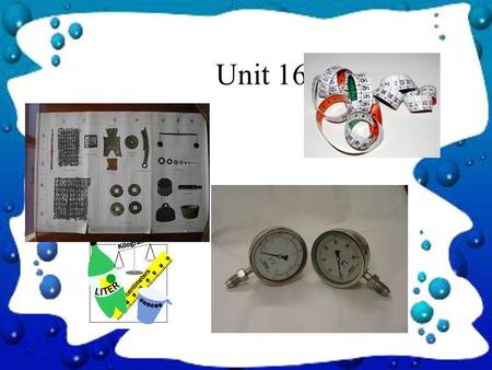 Unit 16. Objectives In this unit students are required to: master the Main language structures practice listening comprehension learn dialogues do some.