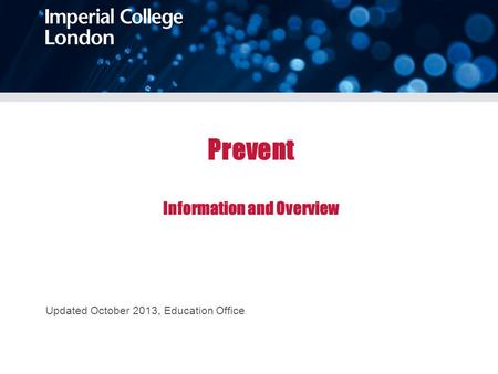 Prevent Information and Overview Updated October 2013, Education Office.