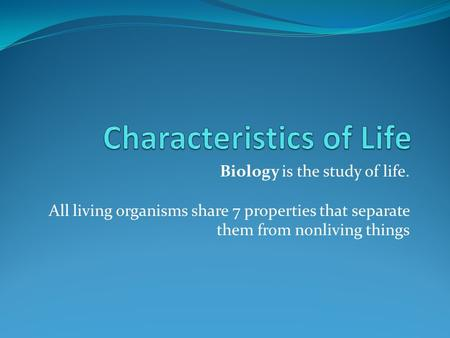 Things biologists study