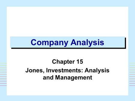 Chapter 15 Jones, Investments: Analysis and Management