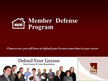 Member Defense Program Chances are you will have to defend your license some time in your career.
