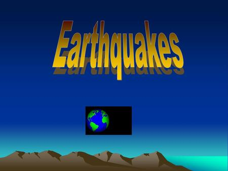Earthquakes An earthquake is a sudden rapid shaking of the earth. They are caused by the breaking and shifting of the rock beneath the earth's surface.